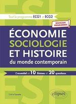 Vente EBooks : Économie, Sociologie et Histoire du monde contemporain. L'essentiel en 10 thèmes et 20 questions - Nouveaux programmes  - Gabriel Leconte