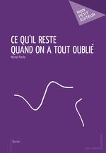 Vente Livre Numérique : Ce qu'il reste quand on a tout oublié  - Michel Ponte