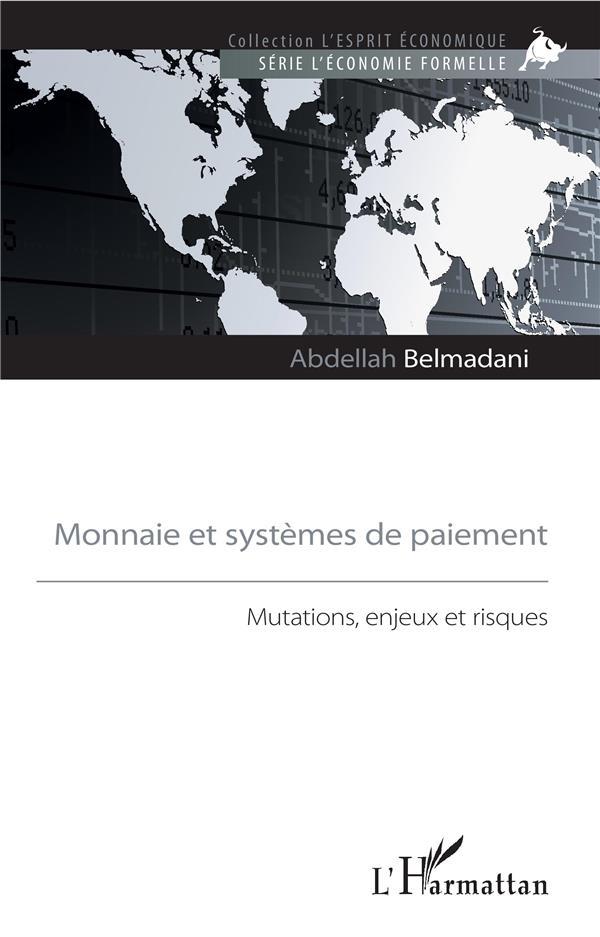 Monnaie Et Systemes De Paiement ; Mutations, Enjeux Et Risques