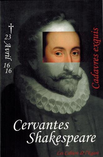 Cervantes ; Shakeseare ; cadavres exquis