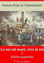 Vente Livre Numérique : Le Roi est mort, vive le roi ! - suivi d'annexes  - François-René de Chateaubriand
