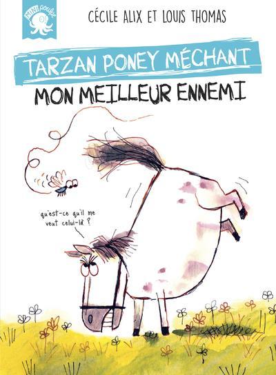 Tarzan, poney méchant ; mon meilleur ennemi