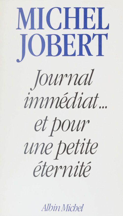 Journal immediat et pour une petite eternite