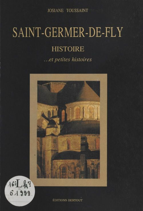 Saint-Germer-de-Fly : histoire et petites histoires  - Josiane Toussaint