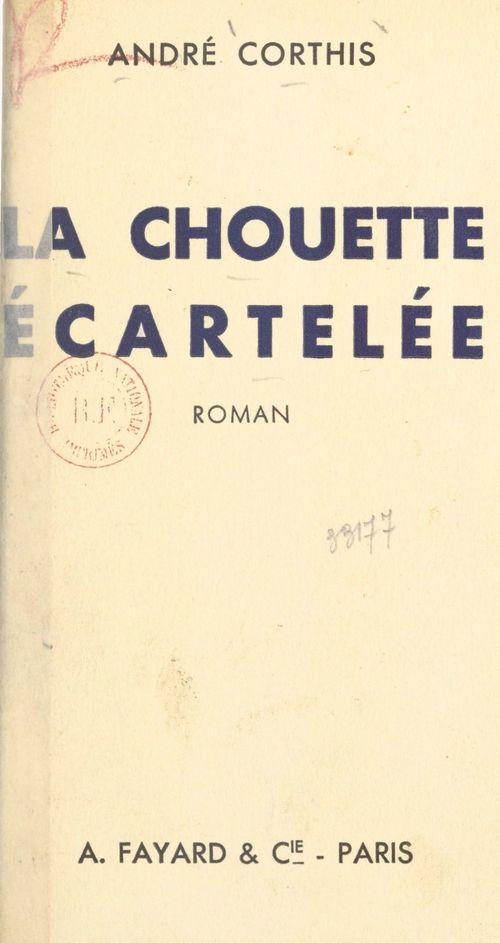 La chouette écartelée  - André Corthis