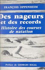 Des nageurs et des records  - Francois Oppenheim