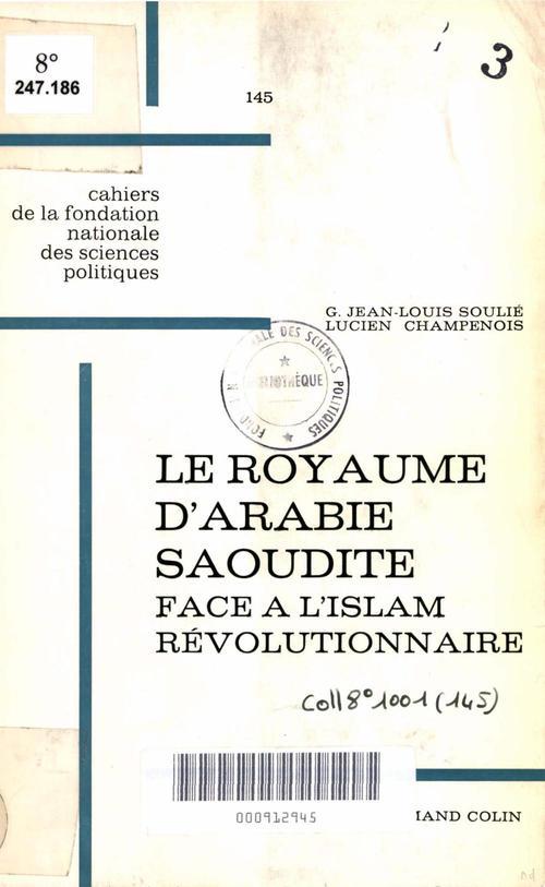Le royaume d'Arabie saoudite face à l'Islam révolutionnaire, 1953-1964
