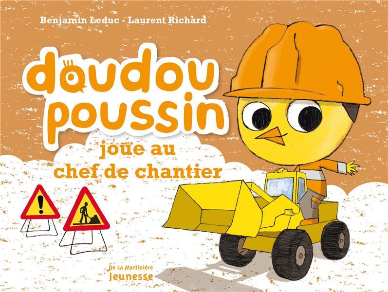 Doudou Poussin joue au chef de chantier
