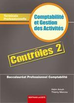 Comptabilite Et Gestion Des Activites ; Terminale Professionnelle Comptabilite ; Pochette Controles T.2