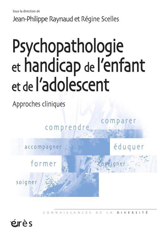 psychopathologie et handicap de l'enfant et de l'adolescent ; approches cliniques