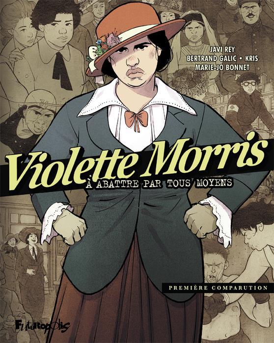 VIOLETTE MORRIS T.1  -  A ABATTRE PAR TOUS LES MOYENS  GARLIC, BERTRAND
