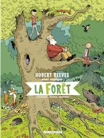 Hubert Reeves nous explique - tome 2 - La forêt  - Hubert Reeves - Daniel Casanave - Nelly Boutinot