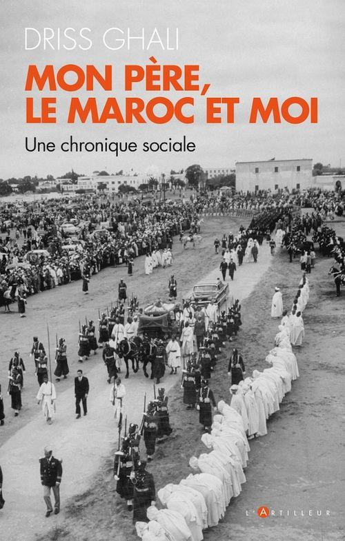 Mon père, le Maroc et moi ; une chronique contemporaine