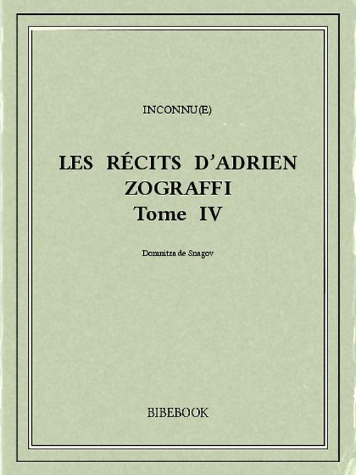 Les récits d´Adrien Zograffi IV