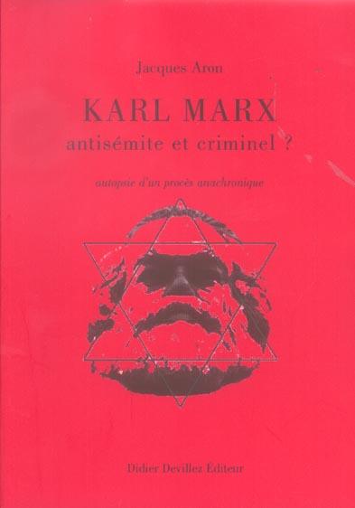 Karl Marx, antisémite et criminel ? autopsie d'un procès anachronique