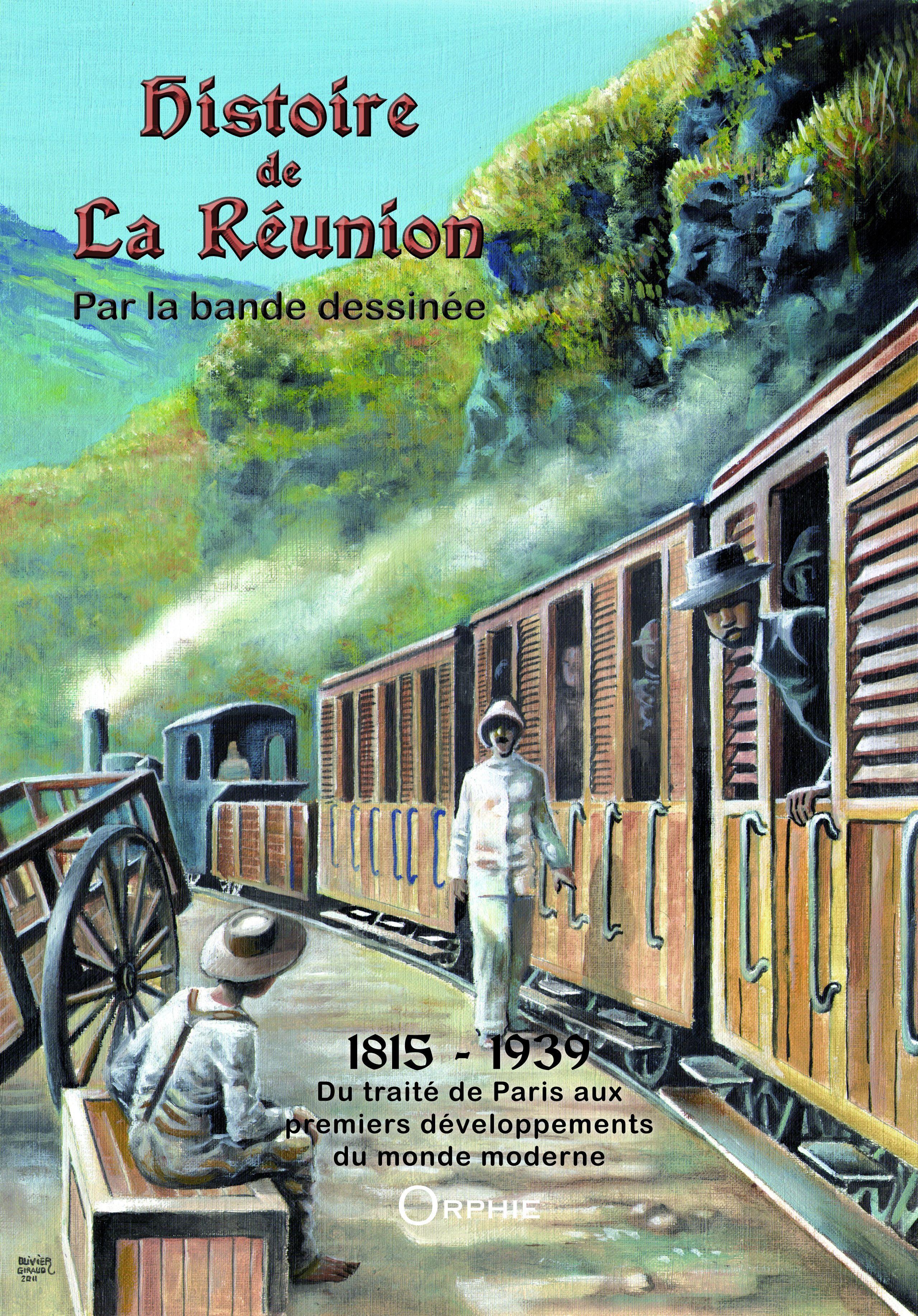 Histoire de La Réunion par la bande dessinée t.2 ; 1815-1939 ; du traité de Paris aus premiers développements du monde moderne