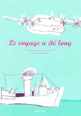 Le voyage a été long ; témoignages de jeunes émigrés des cinq continents