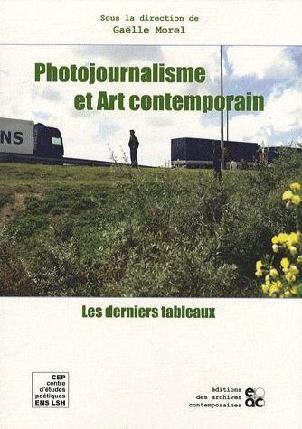 photojournalisme et art contemporain ; les derniers tableaux
