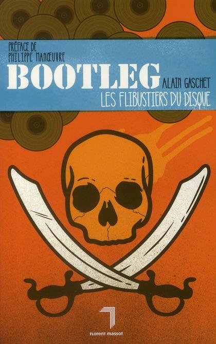 Bootleg ; les flibustiers du disque