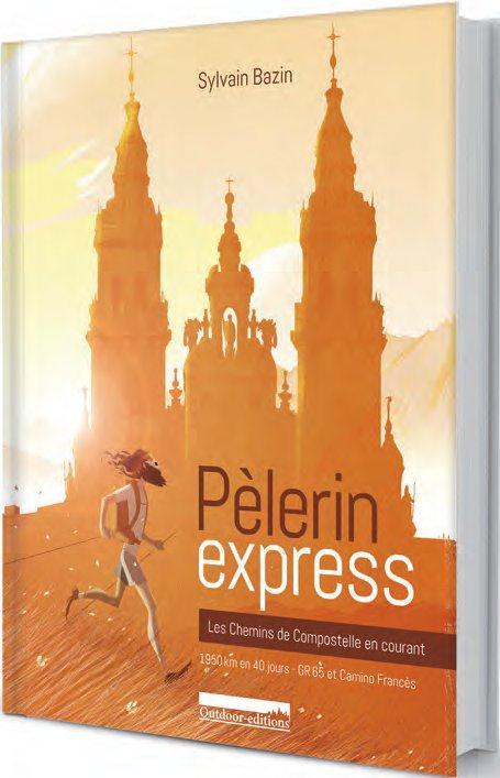pèlerin express ; les chemins de Compostelle en courant