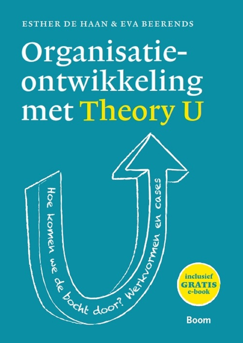 Organisatieontwikkeling met Theory U - Esther de Haan, Eva Beerends - ebook