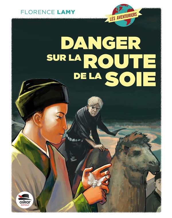 Danger Sur La Route De La Soie Florence Lamy Oskar Grand Format Place Des Libraires