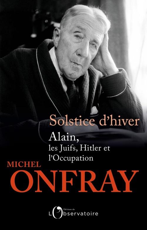 Solstice d'hiver ; Alain, les Juifs, Hitler et l'occupation