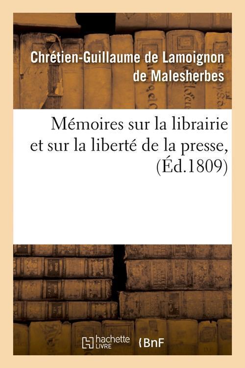 Memoires sur la librairie et sur la liberte de la presse , (ed.1809)