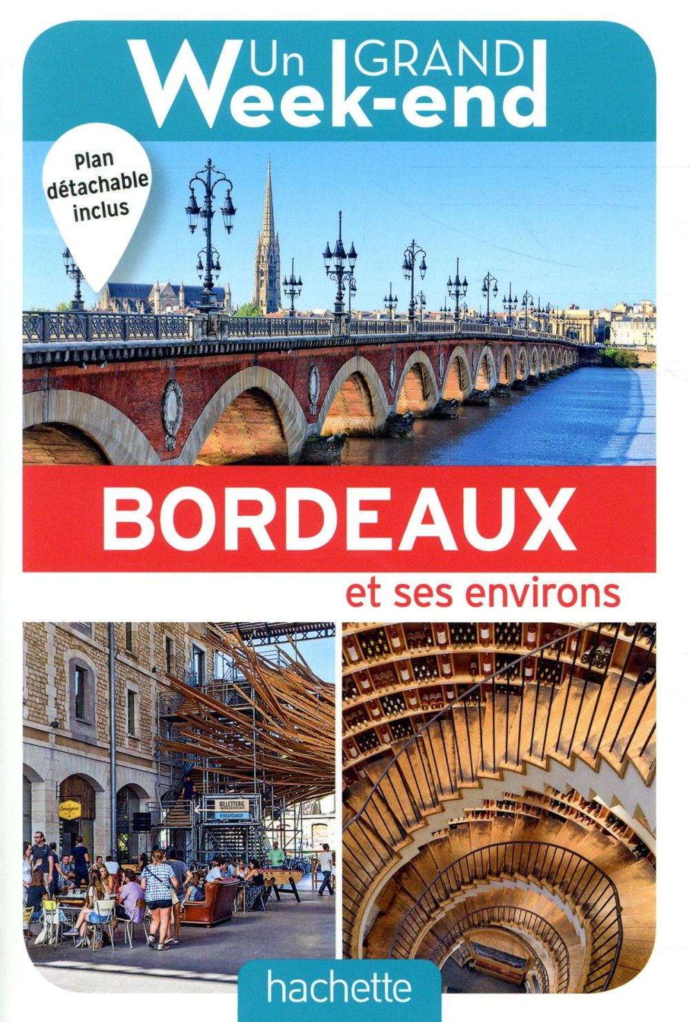GUIDE UN GRAND WEEK-END A BORDEAUX