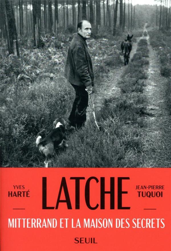 Latche ; Mitterrand et la maison des secrets