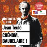 Crénom, Baudelaire !  - Jean Teule