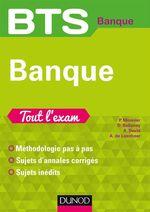 BTS Banque - Tout l'exam  - Delphine Belleney - Alain David - Philippe Monnier - Axelle de Leenheer - Axelle Leenheer