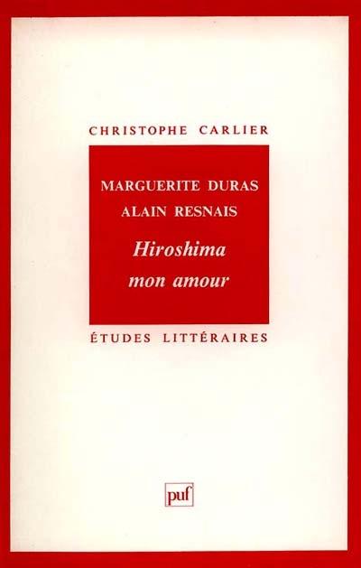 ETUDES LITTERAIRES T.48 ; Hiroshima mon amour, de Marguerite Duras et Alain Resnais