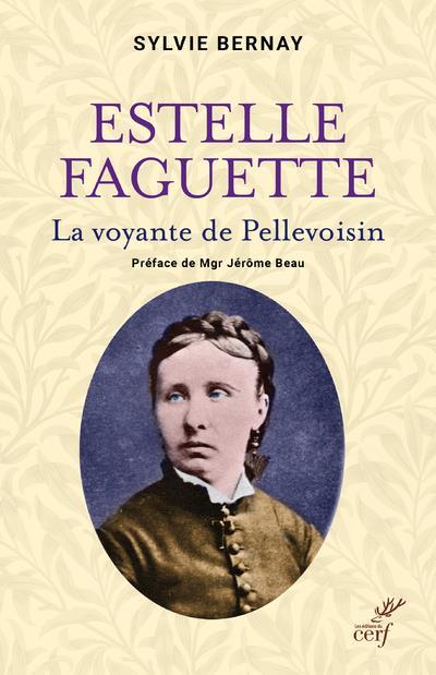 ESTELLE FAGUETTE - LA VOYANTE DE PELLEVOISIN