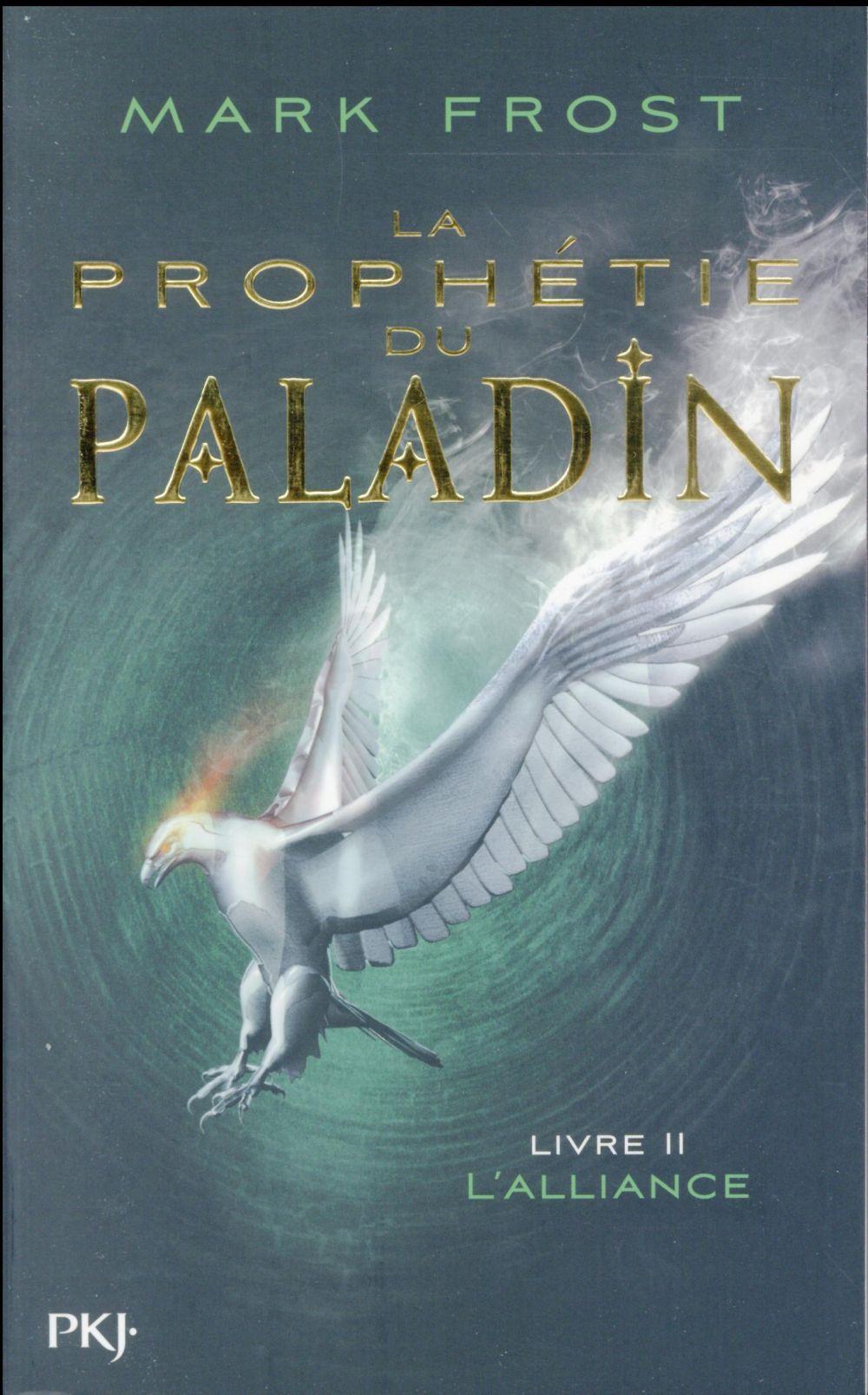 La prophétie du Paladin t.2 ; l'alliance