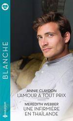 Vente Livre Numérique : L'amour à tout prix - Une infirmière en Thaïlande  - Annie Claydon - Meredith Webber