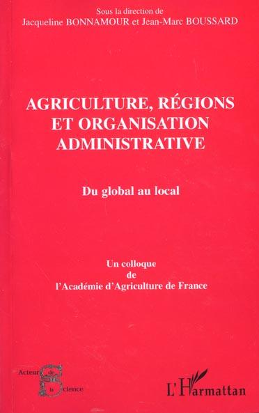 Agriculture, regions et organisation administrative - du global au local