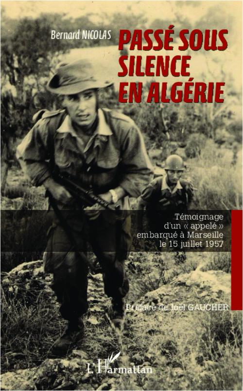 Passé sous silence en Algérie ; témoignage d'un appelé embarqué à Marseille le 15 juillet 1957