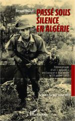 Vente EBooks : Passé sous silence en Algérie ; témoignage d'un appelé embarqué à Marseille le 15 juillet 1957  - Nicolas Bernard