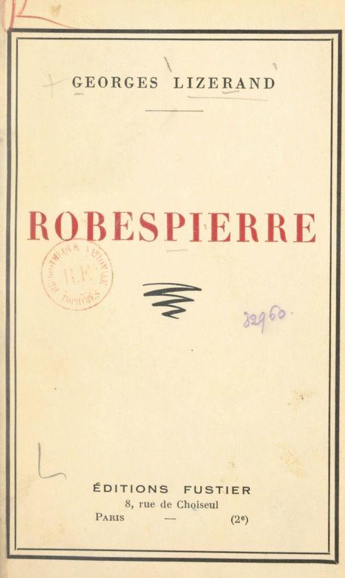 Robespierre  - Georges Lizerand