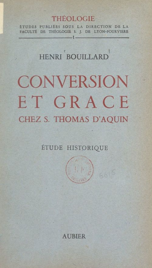 Conversion et grâce chez Saint Thomas d'Aquin  - Henri Bouillard