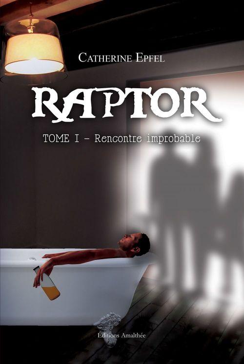 Raptor t.1 ; rencontre improbable