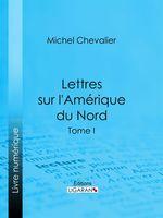 Vente EBooks : Lettres sur l'Amérique du Nord  - Michel Chevalier - Ligaran