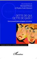 Vente Livre Numérique : Dette de qui, dette de quoi ?  - Bernard Hours - Pépita Ould-Ahmed