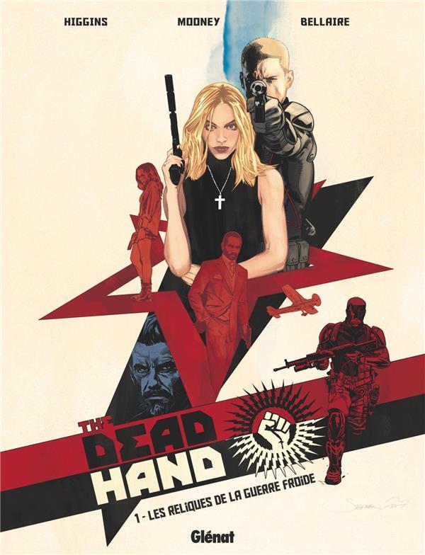Dead hand T.1 ; les reliques de la Guerre Froide