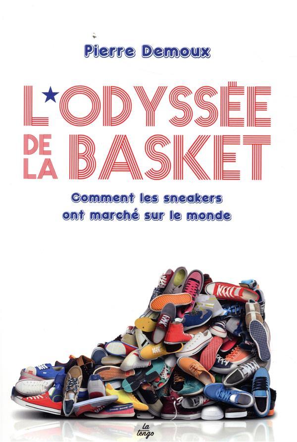 L'odyssée de la basket ; comment les sneakers ont marché sur le monde
