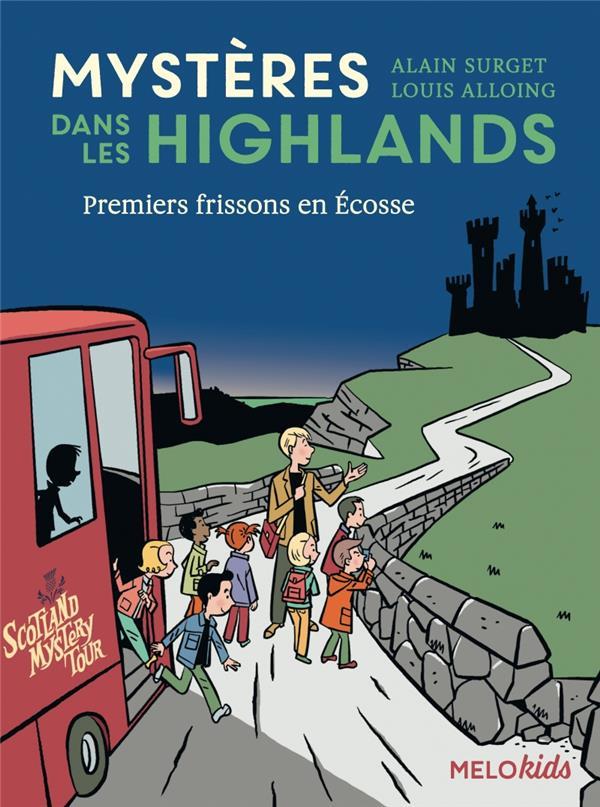 Mystères dans les highlands t.1 ; premiers frissons en Ecosse