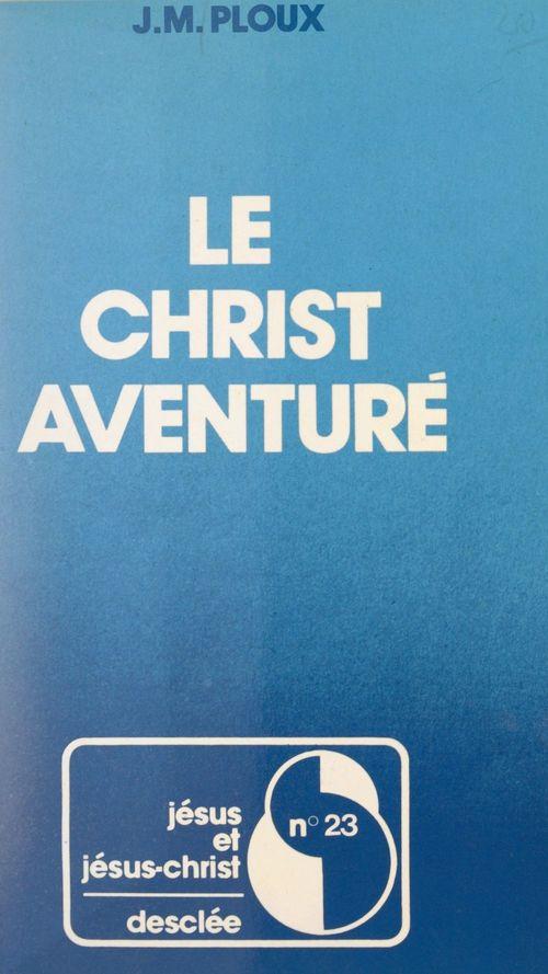 Le Christ aventuré