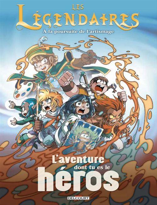 Les Légendaires - l'aventure dont tu es le héros T.1 ; à la poursuite de l'Artismage