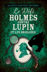 Vente EBooks : Le défi Holmes contre Lupin  - Alain Bouchon - Jean-Paul Bouchon